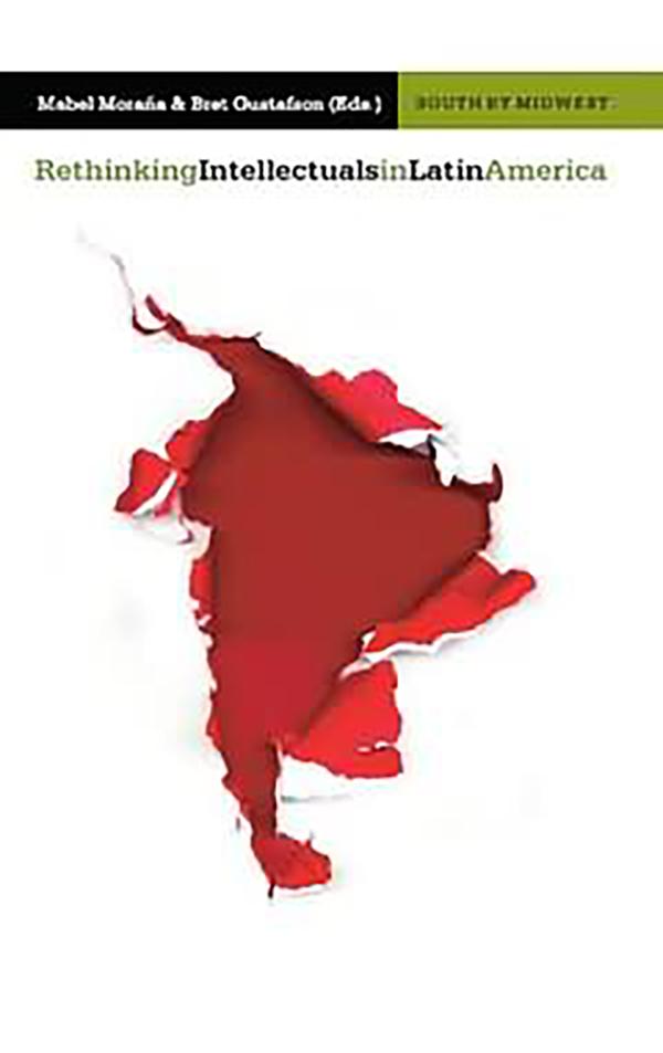 Rethinking Intellectuals in Latin America